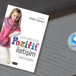 Çocuk Eğitiminde Pozitif İletişim